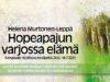 Hopeapajun varjossa elämä on Kangasalle sijoittuva kesäjatkis, jota voit KS-tilaajana lukea tai kuunnella kirjailija Helena Murtonen-Lepän itsensä lukemana KS-digissä kesällä 2021. Hyppää mukaan Sarin ja Johannan ystävyyteen!