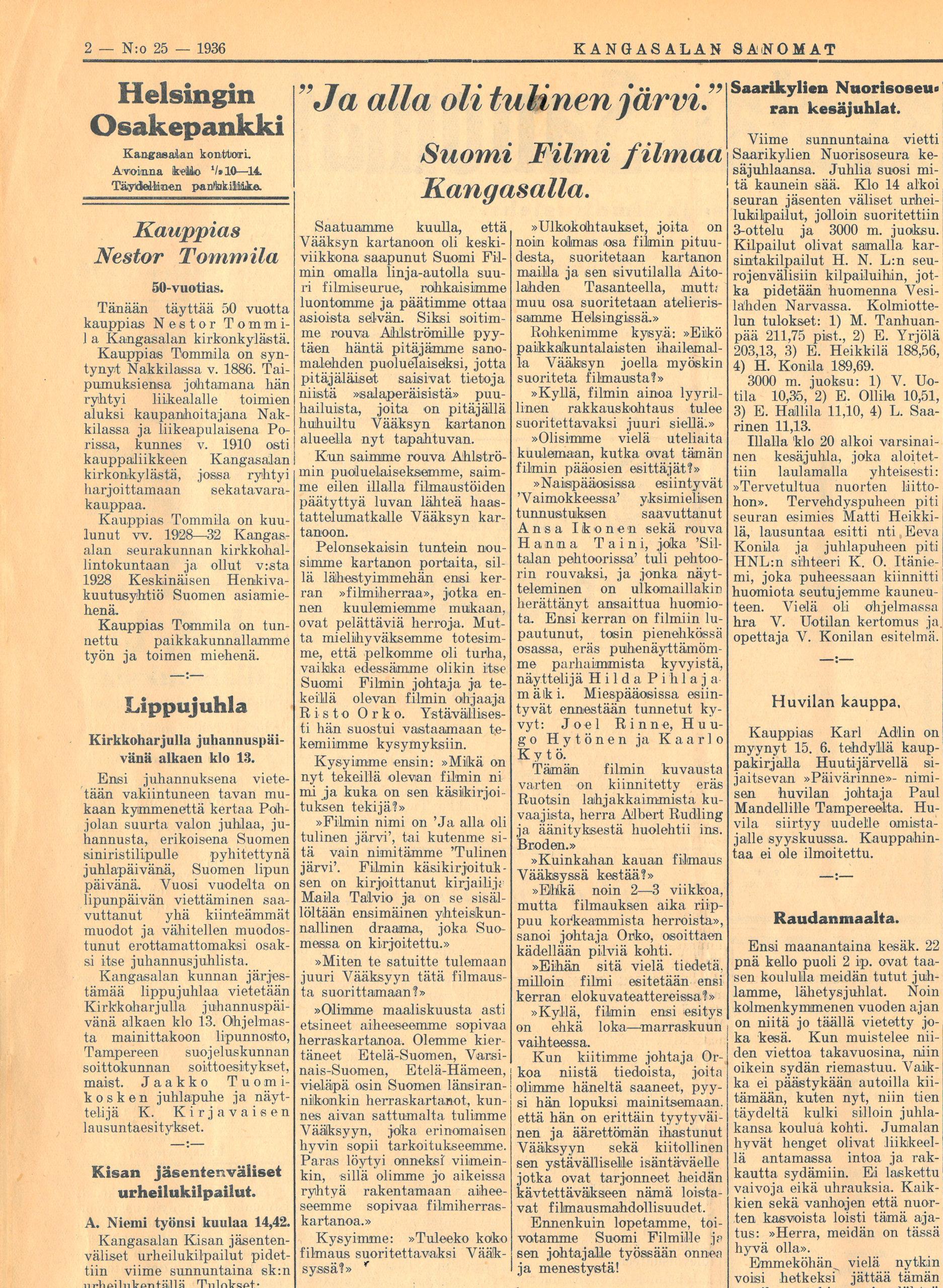 Kun saimme rouva Ahströmin puoluelaiseksemme, saimme eilen illalla filmaustöiden päätyttyä luvan lähteä haastattelumatkalle Vääksyn kartanoon, kirjoittaa toimittaja Kangasalan Sanomissa lauantaina 20. kesäkuuta 1936.